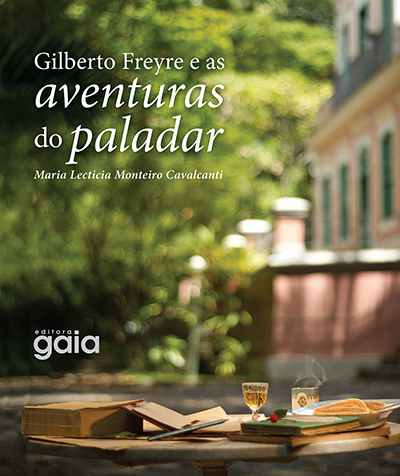 Gilberto Freyre e as aventuras do paladar
